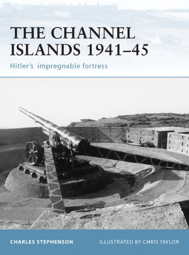 The Channel Islands 1941–45: Hitler's impregnable fortress