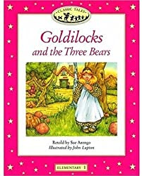 Classic Tales: Elementary 1: Goldilocks and the Three Bears: Goldilocks and the Three Bears Elementary level 1