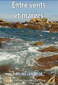 Entre vents et marées par Michel Landelle