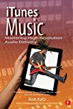 iTunes Music: Mastering High Resolution Audio Delivery: Produce Great Sounding Music ...