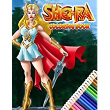 She-Ra Coloring Book: She-Ra and the Princesses of Power Amazing Coloring Book Inspired By Dreamworks TV Series 2018