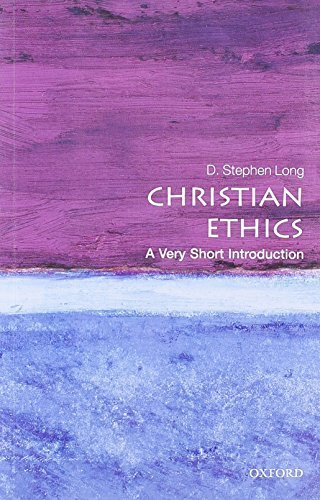 Christian Ethics: A Very Short Introduction (Very Short Introductions) by D. Stephen Long (2010-07-29)