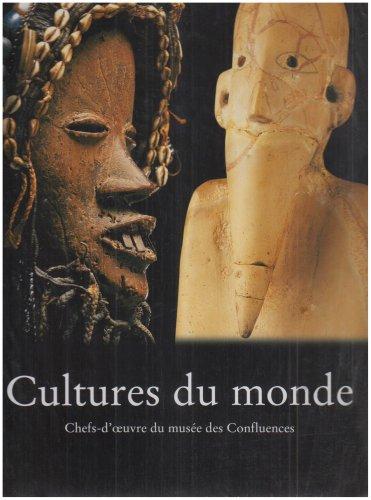 Cultures du monde : Chefs-d'oeuvre du musée des Confluences