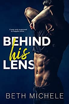 Behind His Lens by [Michele, Beth]