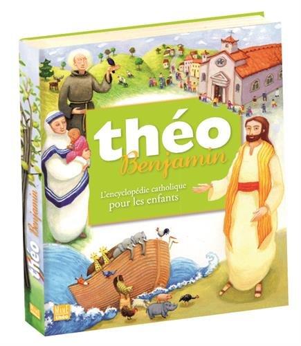 Tho Benjamin : L'encyclopdie catholique pour les enfants