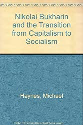 Nikolai Bukharin and the Transition from Capitalism to Socialism