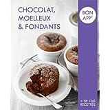 Chocolat, Moelleux et Fondants: Bon app'