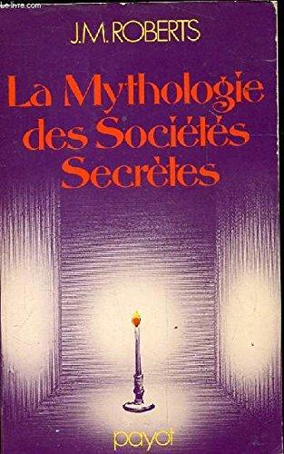 La Mythologie des sociétés secrètes
