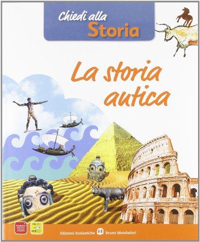 Chiedi alla storia. Storia antica. Con espansione online. Per la Scuola media
