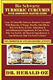 Bio Schwartz Turmeric Curcumin with Bioperine Master Guide: Lean All About Bio Schwartz Turmeric Curcumin With Bioperine, It Dosage, Benefits, Side ... About Its Ingredients & A Lots Of Secrets...
