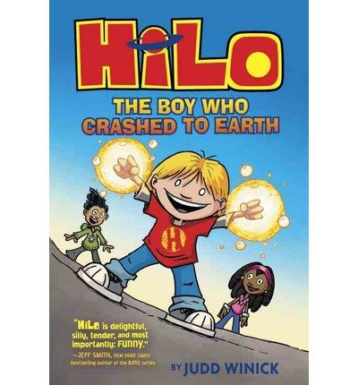 By Judd Winick ( Author ) [ Hilo Book 1: The Boy Who Crashed to Earth Hilo By Sep-2015 Hardcover