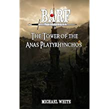 Barf the Barbarian in The Tower of the Anas Platyrhynchos (The Chronicles of Barf the Barbarian Book 1)