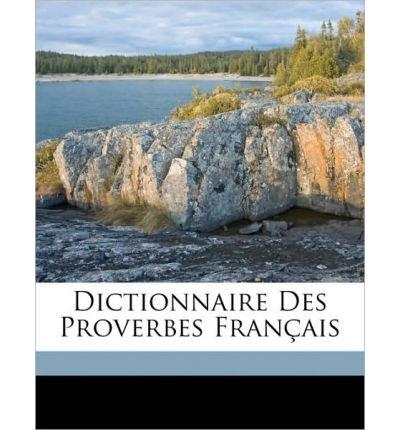 Dictionnaire Des Proverbes Fran Ais (Paperback)(French) - Common