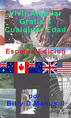 Vivir Alquilar Gratis a Cualquier Edad, Edición en Español eBook ...
