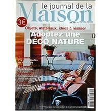 JOURNAL DE LA MAISON (LE) [No 394] du 01/06/2006 - adoptez une deco nature - l'or sous toutes les coutures - style vahine - des alarmes en toute securite - cuisines - les details qui font envie