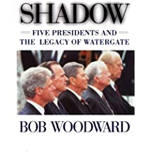 Shadow: Five Presidents And The Legacy Of Watergate