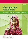 Ökologie und Gesundheit: für die sozialpädagogische Erstausbildung: Schülerband - Bernd Biermann