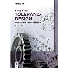 Toleranzdesign: im Maschinen- und Fahrzeugbau