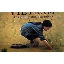 Vietnam : Terre de tous les rêves