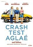 Crash test Aglaé   Gravel, Eric. Metteur en scène ou réalisateur. Scénariste