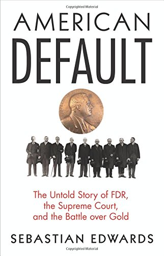 American Default – The Untold Story of FDR, the Supreme Court, and the Battle over Gold