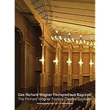 Das Richard Wagner Festspielhaus Bayreuth /The Richard Wagner Festival Theatre Bayreuth
