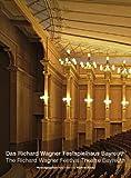 Das Richard Wagner Festspielhaus Bayreuth /The Richard Wagner Festival Theatre Bayreuth - Markus Kiesel