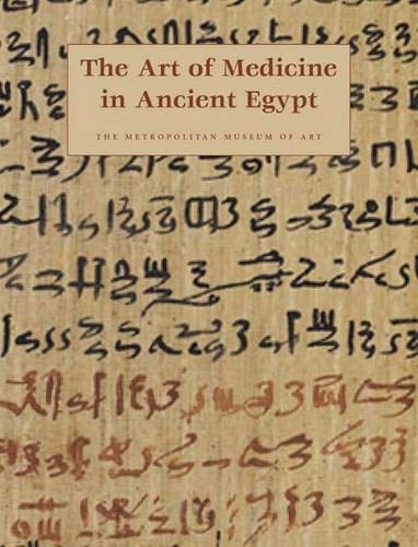 The Art of Medicine in Ancient Egypt (Metropolitan Museum of Art Series) por James P. Allen
