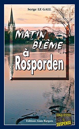 Matin blême à Rosporden: Polar breton (Enquêtes & Suspense)