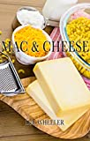 MAC AND CHEESE:: Top 50 macaroni and cheese recipes (macaroni and cheese cookbook, macaroni and cheese recipes, quick and easy, pasta, southern)