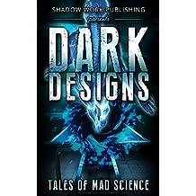 Dark Designs: Tales of Mad Science