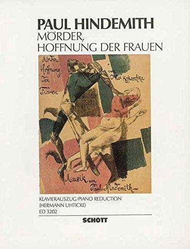 Mörder, Hoffnung der Frauen: Oper in einem Akt. op. 12. Klavierauszug.