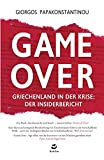GAME OVER: Griechenland in der Krise: der Insiderbericht