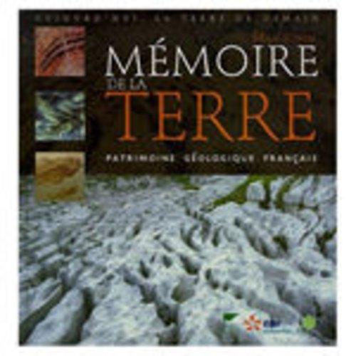 Mémoire de la Terre : Patrimoine géologique français