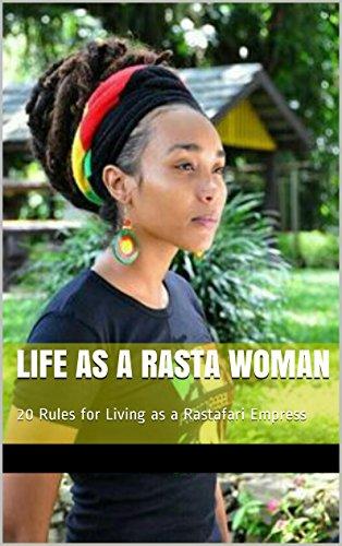 Life as a Rasta Woman: 20 Rules & Principles for Living as a Rastafari Empress (English Edition)