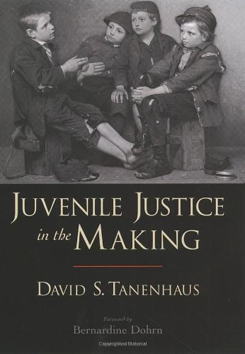 Juvenile Justice in the Making (Studies in Crime and Public Policy) by David S. Tanenhaus (2004-03-04)