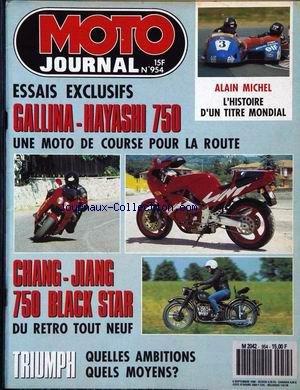 MOTO JOURNAL [No 954] du 06/09/1990 - ESSAIS EXCLUSIFS : GALLINA-HAYASHI 750. UNE MOTO DE COURSE POUR LA ROUTE. CHANG-JIANG 750 BLACK STAR : DU RETRO TOUT NEUF. TRIUMPH : QUELLES AMBITIONS, QUELS MOYENS ? ALAIN MICHEL : L'HISTOIRE D'UN TITRE MONDIAL.