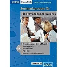 Fertige Seminarkonzepte für Projektmanagementtrainings: Lehrprogramm gemäß § 14 JuSchG