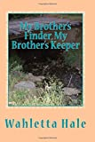 My Brother's Finder, My Brother's Keeper: Mountain Rose Mysteries ~ Book One ~Revised: Volume 1