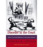 [{ Disorder in the Court: Great Fractured Moments in Courtroom History By Sevilla, Charles M. ( Author ) Aug - 17- 1999