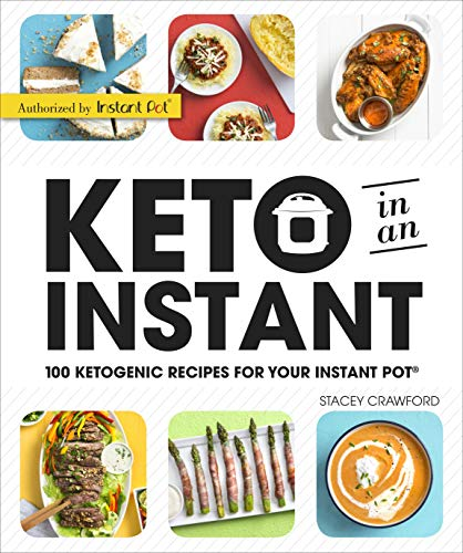 Keto in an Instant: 100 Ketogenic Recipes for Your Instant Pot (English Edition)