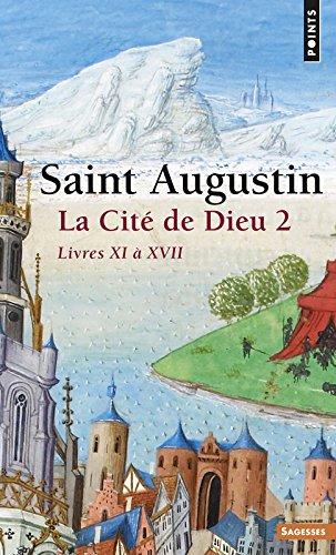La Cité de Dieu, tome 2 : Livres XI à XVII par Saint Augustin