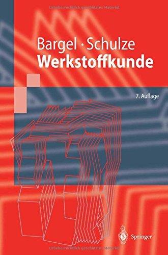 Werkstoffkunde (Springer-Lehrbuch) by Hans-Jürgen Bargel (2000-06-23)