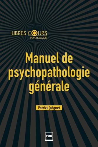 Manuel de psychopathologie générale : Enfant, adolescent, adulte
