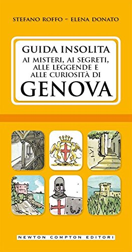 Guida insolita ai misteri, ai segreti, alle leggende e alle curiosità di Genova