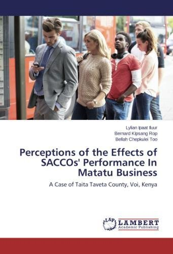 Perceptions of the Effects of SACCOs' Performance In Matatu Business: A Case of Taita Taveta County, Voi, Kenya
