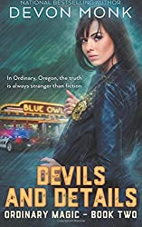 Devils and Details (Ordinary Magic) (Volume 2) by Devon Monk (2016-09-03)