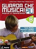 Guarda che musica! Più. Vol. B. Per la Scuola media. Con CD-ROM. Con espansione online