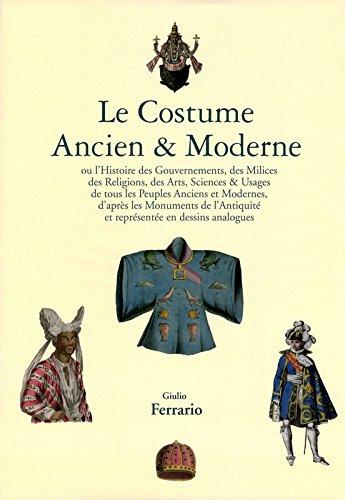 Le costume ancien & moderne par Giulio Ferrario