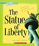 The Statue of Liberty (True Books: American History (Paperback))
